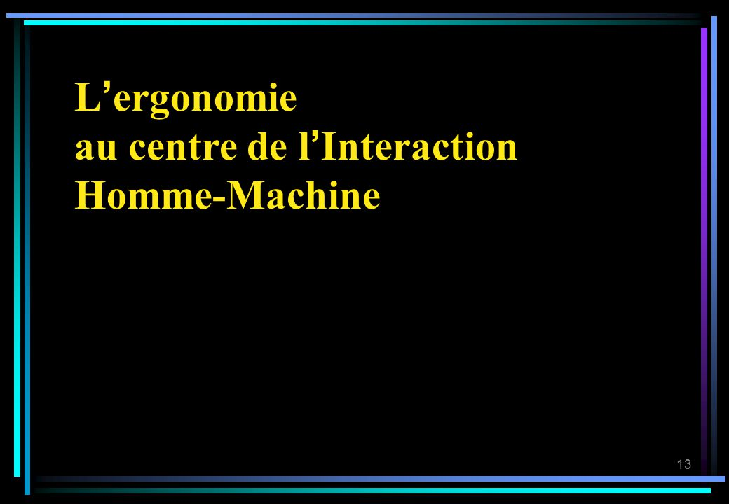 L'ergonomie au centre de l'Interaction