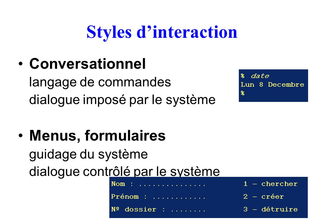 Styles d'interaction Conversationnel Menus, formulaires