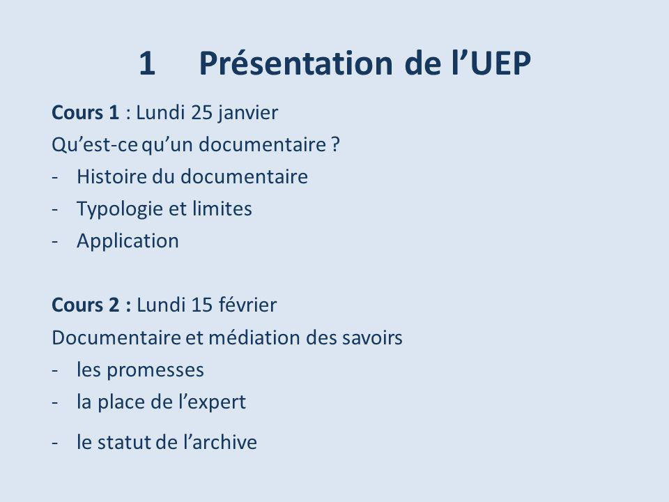 1 Présentation de l'UEP Cours 1 : Lundi 25 janvier