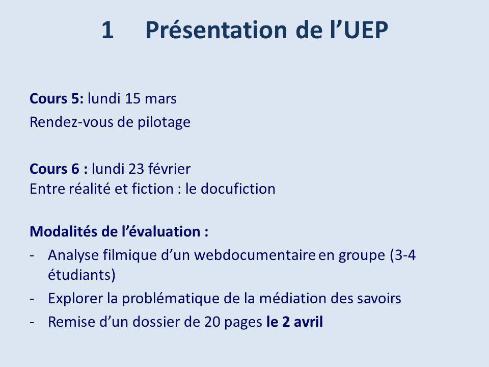 1 Présentation de l'UEP Cours 5: lundi 15 mars Rendez-vous de pilotage