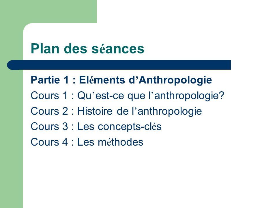 Plan des séances Partie 1 : Eléments d'Anthropologie
