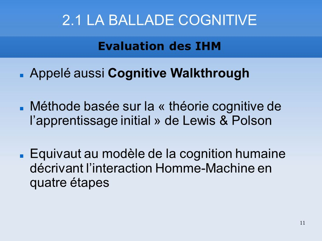 2.1 LA BALLADE COGNITIVE Appelé aussi Cognitive Walkthrough