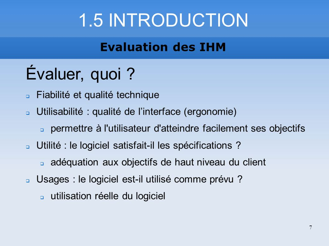 1.5 INTRODUCTION Évaluer, quoi Evaluation des IHM