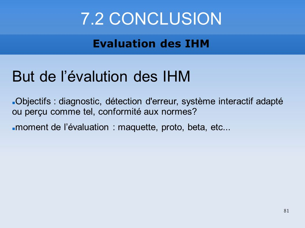 7.2 CONCLUSION But de l'évalution des IHM Evaluation des IHM