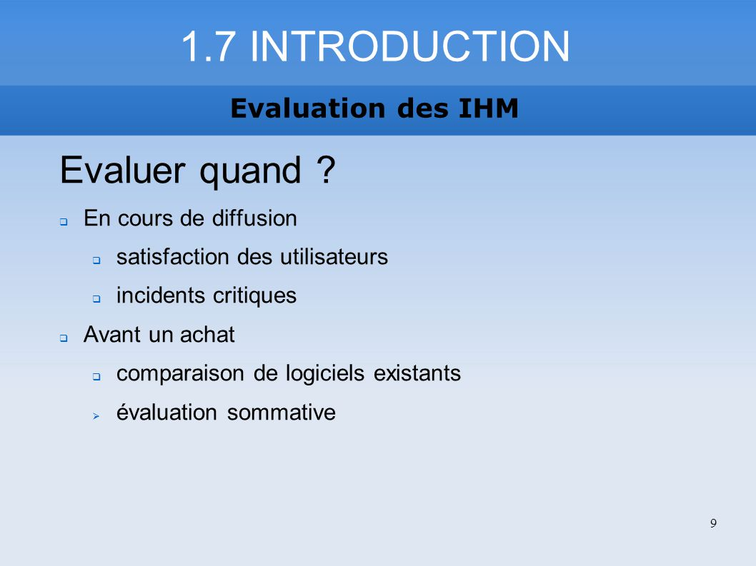 1.7 INTRODUCTION Evaluer quand Evaluation des IHM