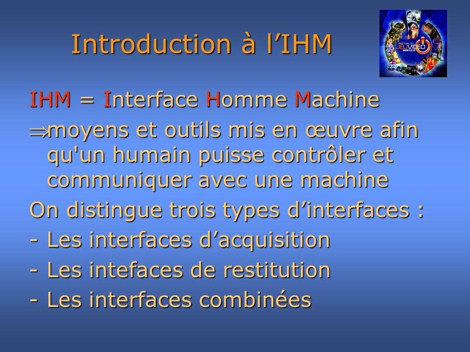 Introduction à l'IHM IHM = Interface Homme Machine