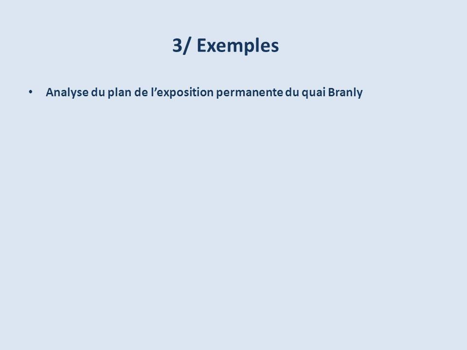 3/ Exemples Analyse du plan de l'exposition permanente du quai Branly