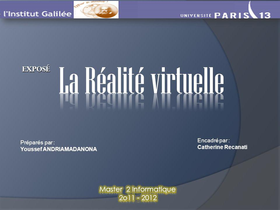 La Réalité virtuelle EXPOSé Master 2 Informatique 2o11 - 2012
