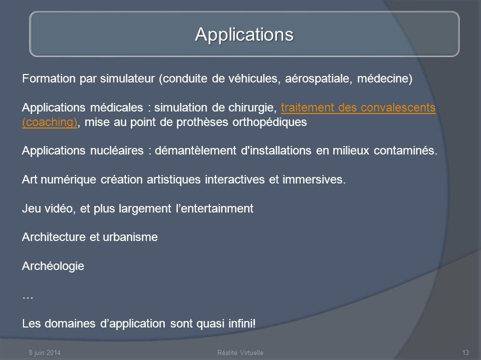 Applications Formation par simulateur (conduite de véhicules, aérospatiale, médecine)