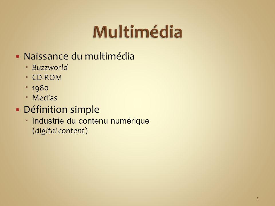 Multimédia Naissance du multimédia Définition simple Buzzworld CD-ROM
