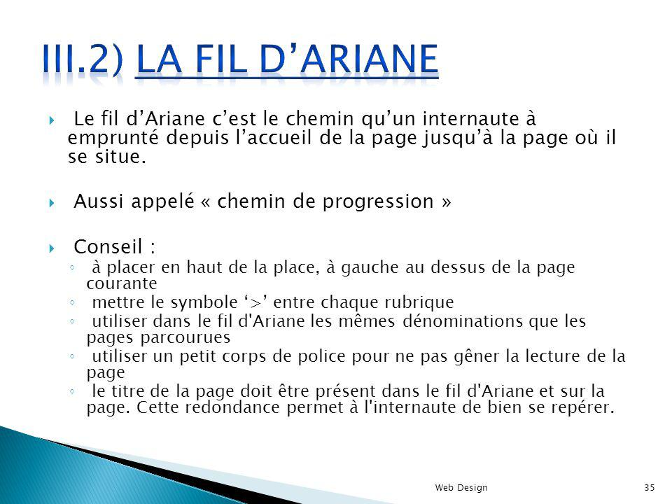 III.2) La fil d'Ariane Le fil d'Ariane c'est le chemin qu'un internaute à emprunté depuis l'accueil de la page jusqu'à la page où il se situe.