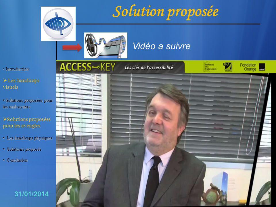 Solution proposée Vidéo a suivre 8 31/01/2014 Les handicaps visuels