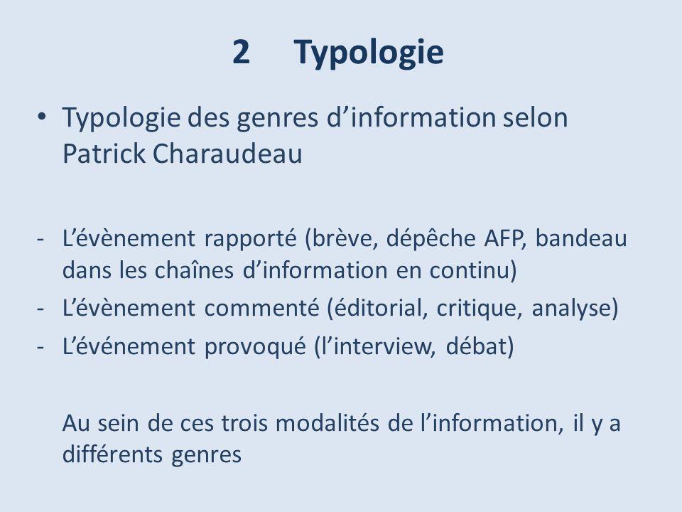2 Typologie Typologie des genres d'information selon Patrick Charaudeau.