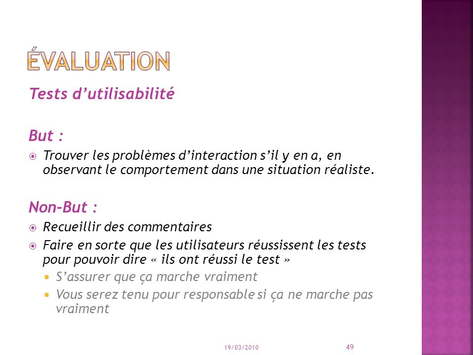 évaluation Tests d'utilisabilité But : Non-But :