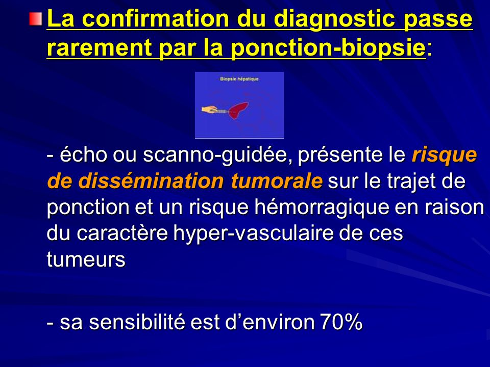 La confirmation du diagnostic passe rarement par la ponction-biopsie: