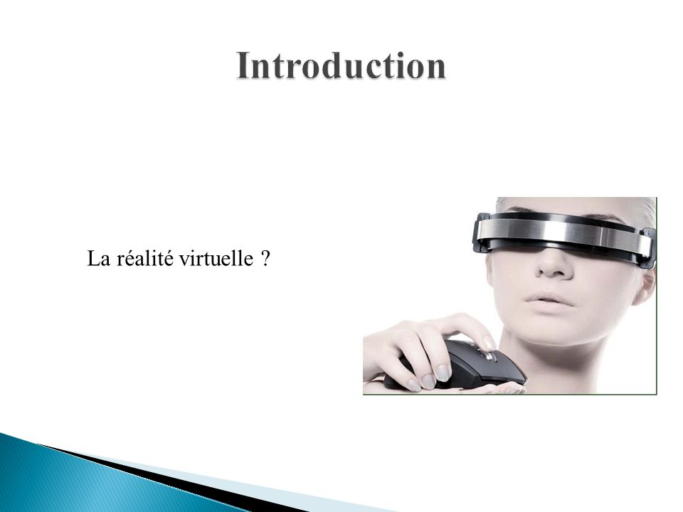 Introduction La réalité virtuelle
