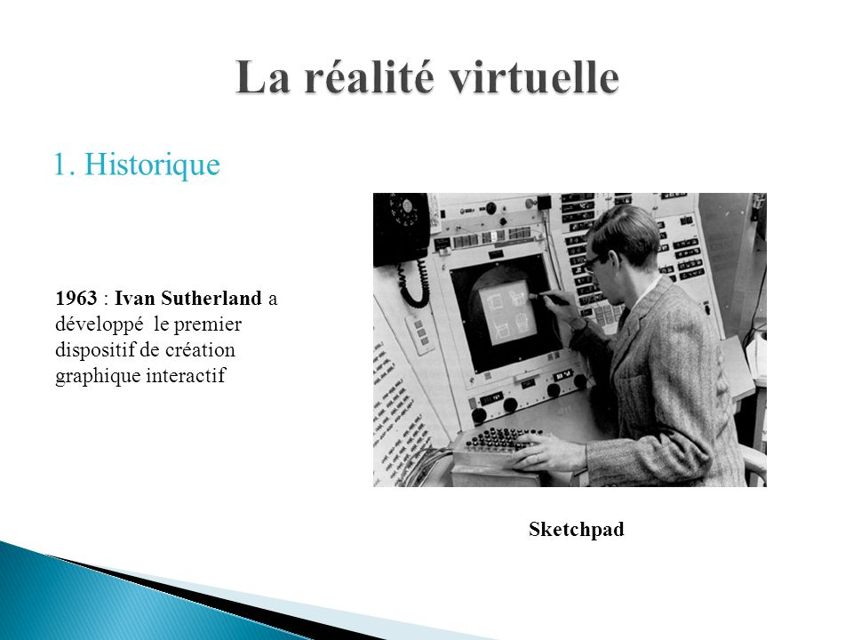 La réalité virtuelle 1. Historique