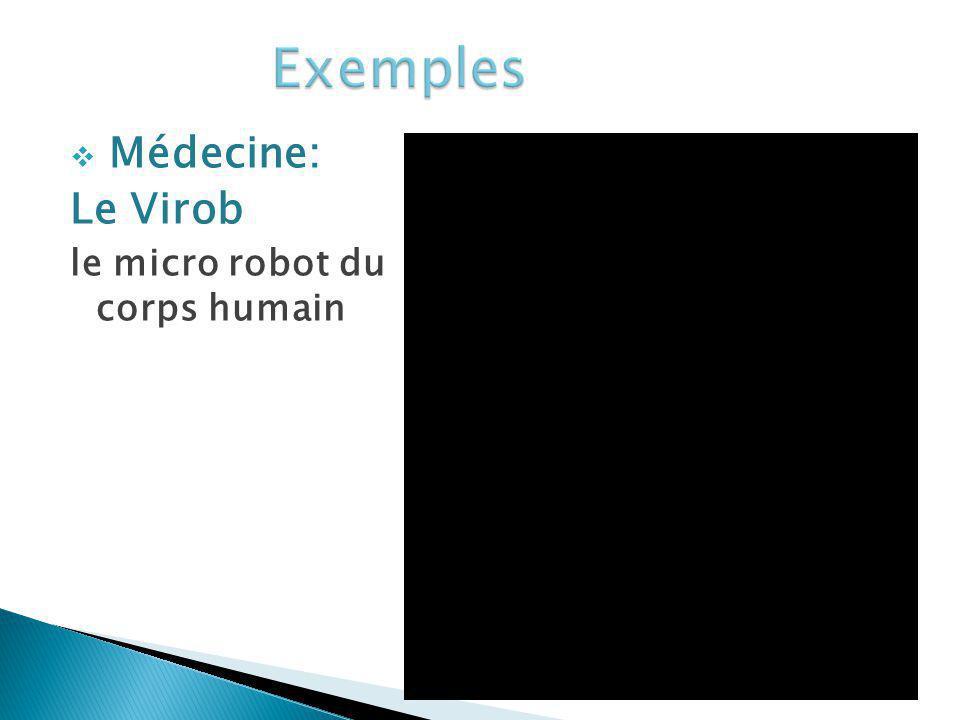 Exemples Médecine: Le Virob le micro robot du corps humain