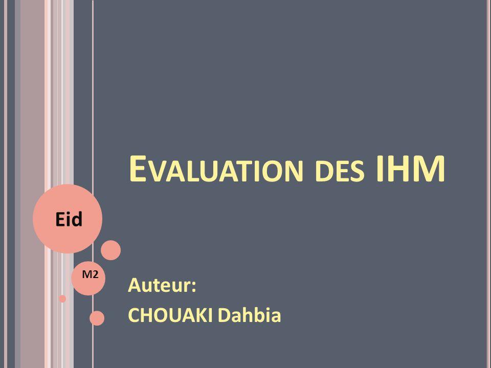 Evaluation des IHM Eid M2 Auteur: CHOUAKI Dahbia