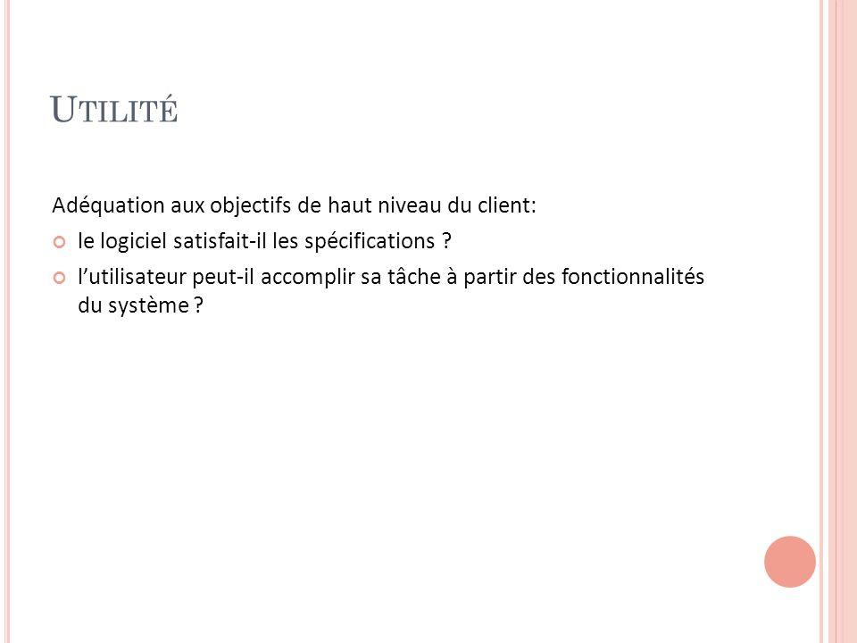 Utilité Adéquation aux objectifs de haut niveau du client: