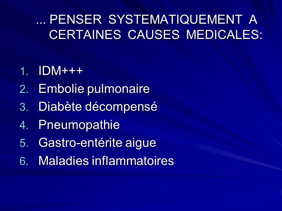 ... PENSER SYSTEMATIQUEMENT A CERTAINES CAUSES MEDICALES: