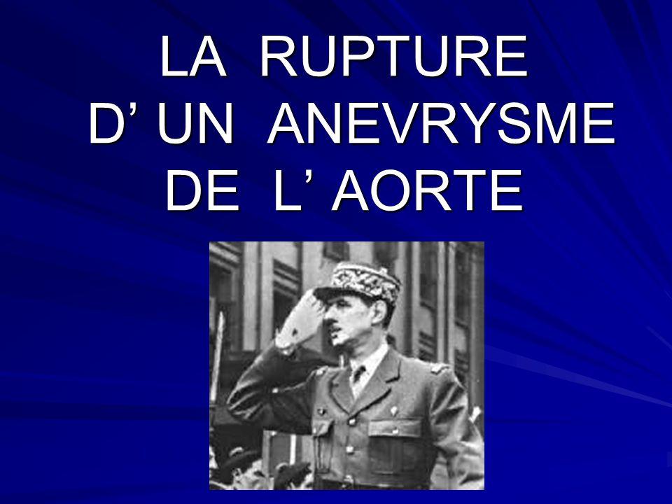 LA RUPTURE D' UN ANEVRYSME DE L' AORTE