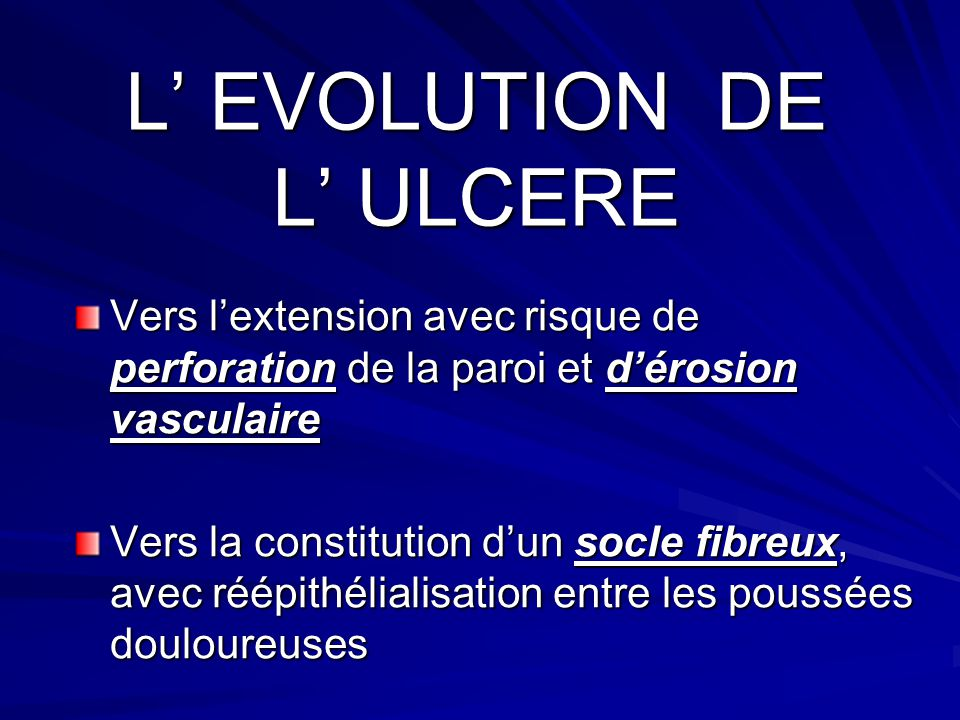 L' EVOLUTION DE L' ULCERE