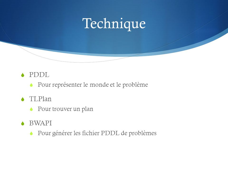 Technique PDDL TLPlan BWAPI Pour représenter le monde et le problème