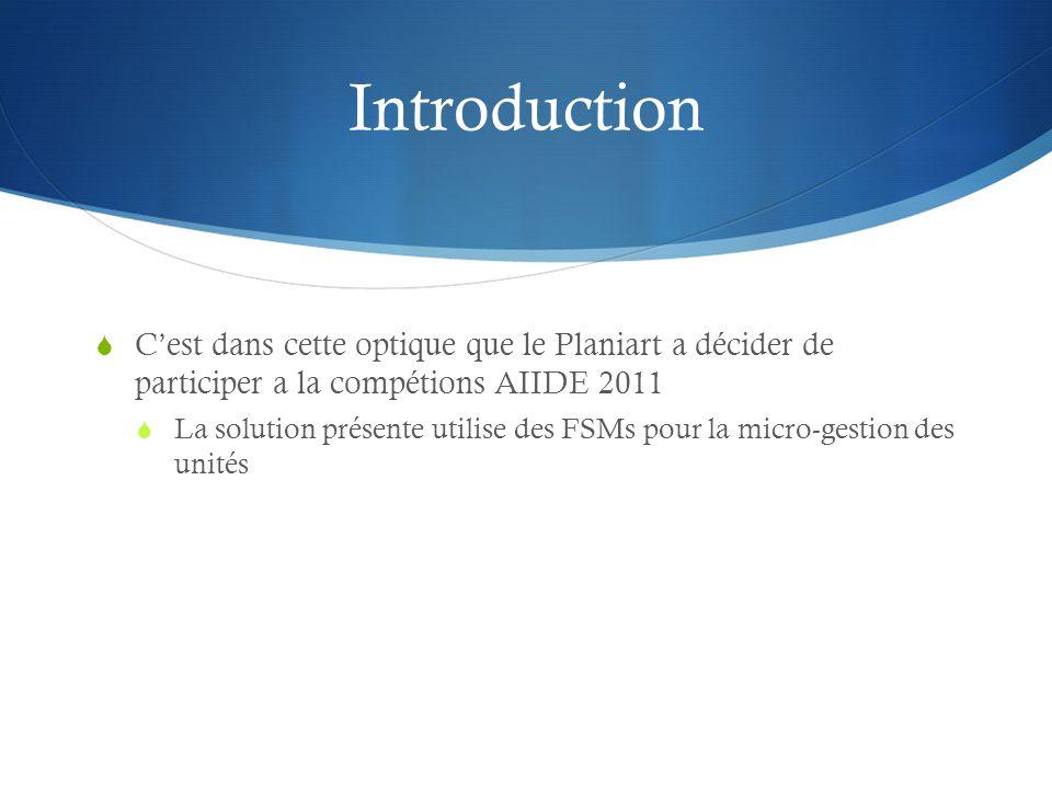 Introduction C'est dans cette optique que le Planiart a décider de participer a la compétions AIIDE 2011.