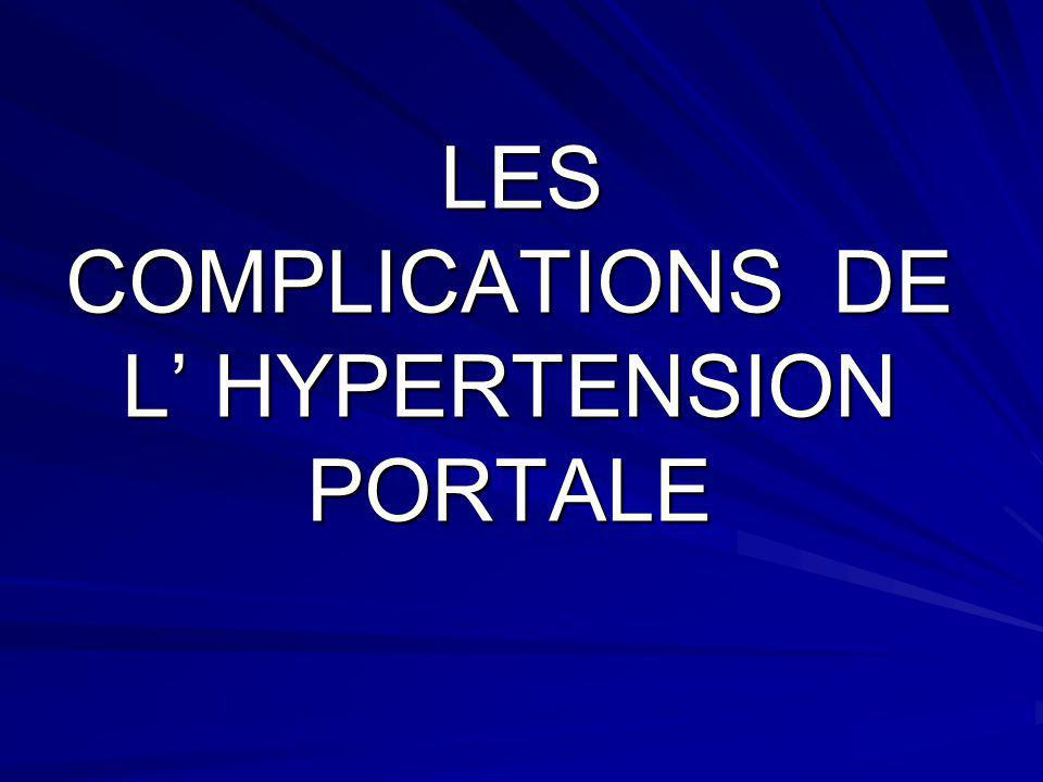 LES COMPLICATIONS DE L' HYPERTENSION PORTALE