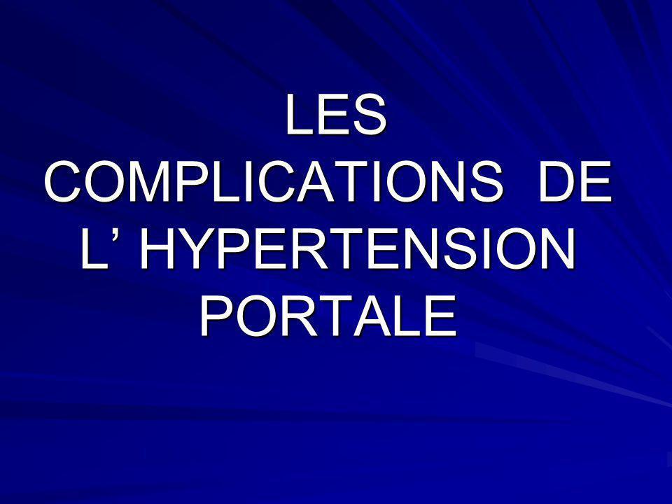 LES COMPLICATIONS DE L' HYPERTENSION PORTALE