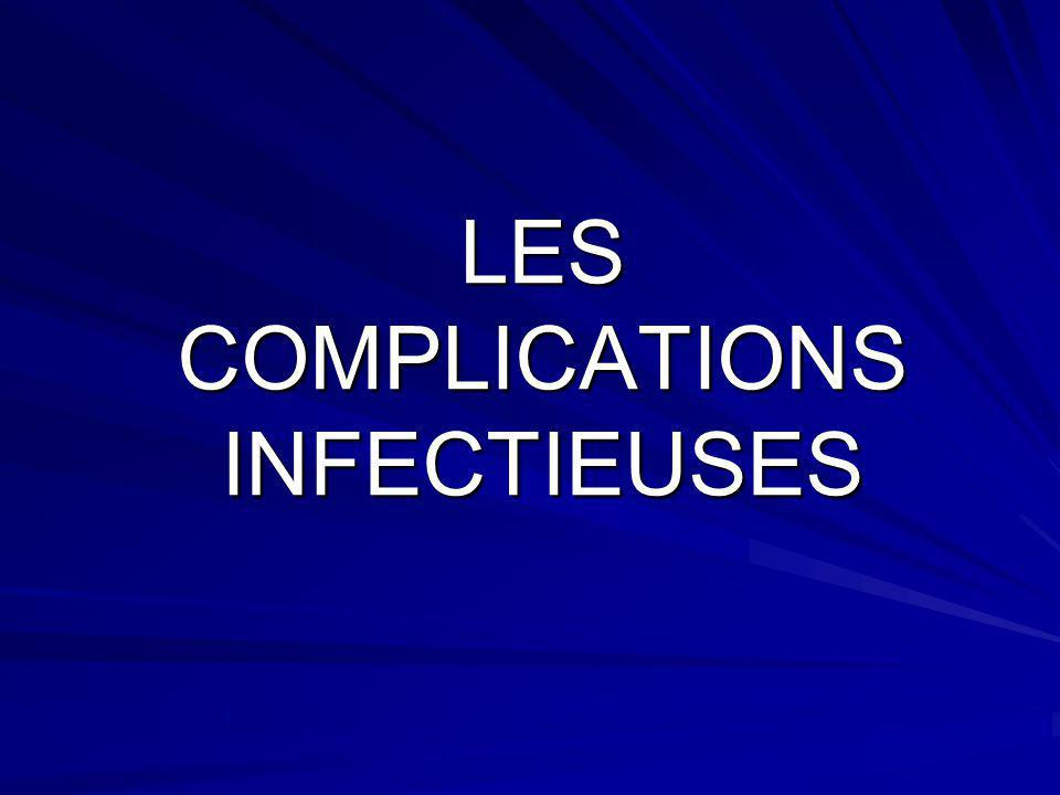 LES COMPLICATIONS INFECTIEUSES
