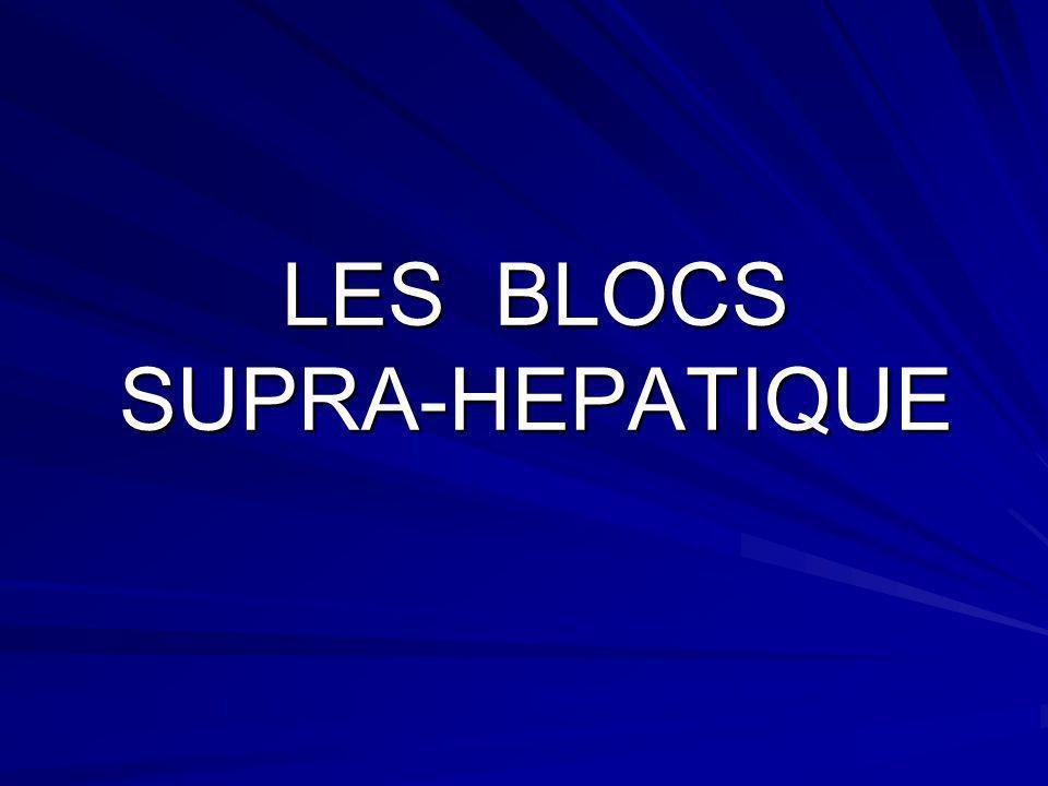LES BLOCS SUPRA-HEPATIQUE