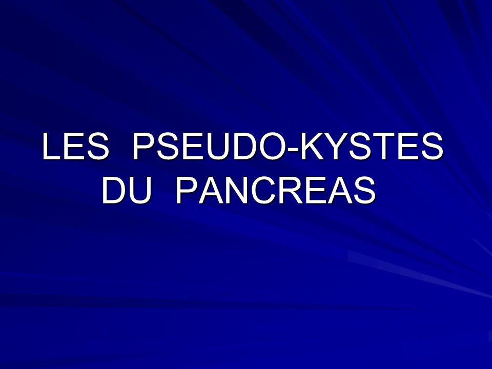 LES PSEUDO-KYSTES DU PANCREAS
