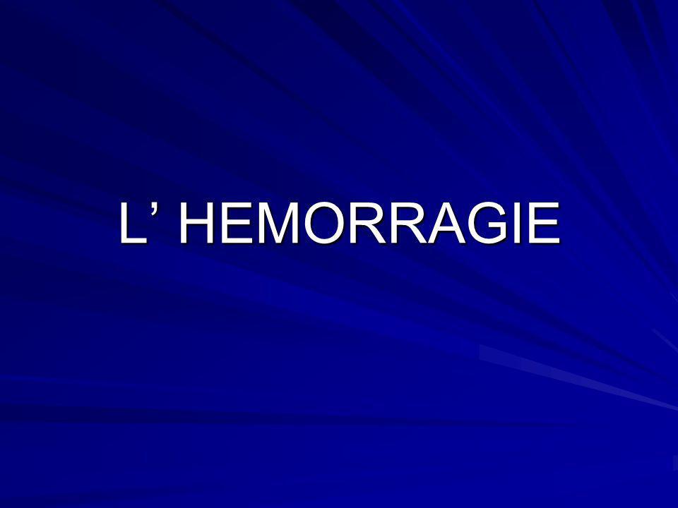 L' HEMORRAGIE