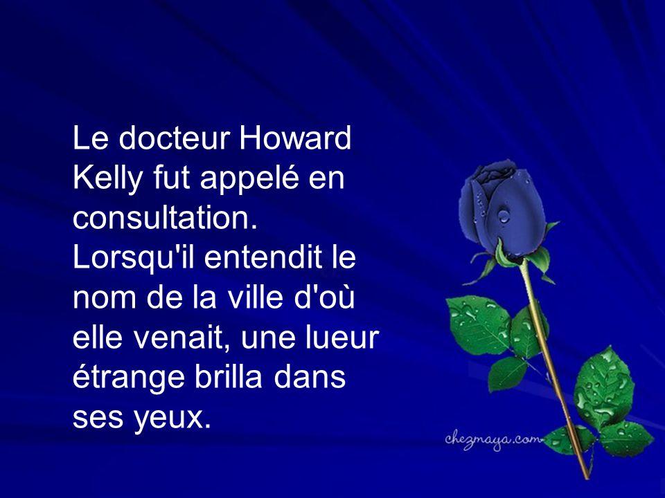 Le docteur Howard Kelly fut appelé en consultation