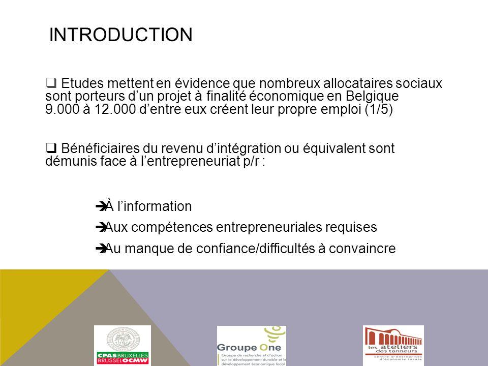 Introduction Etudes mettent en évidence que nombreux allocataires sociaux sont porteurs d'un projet à finalité économique en Belgique.