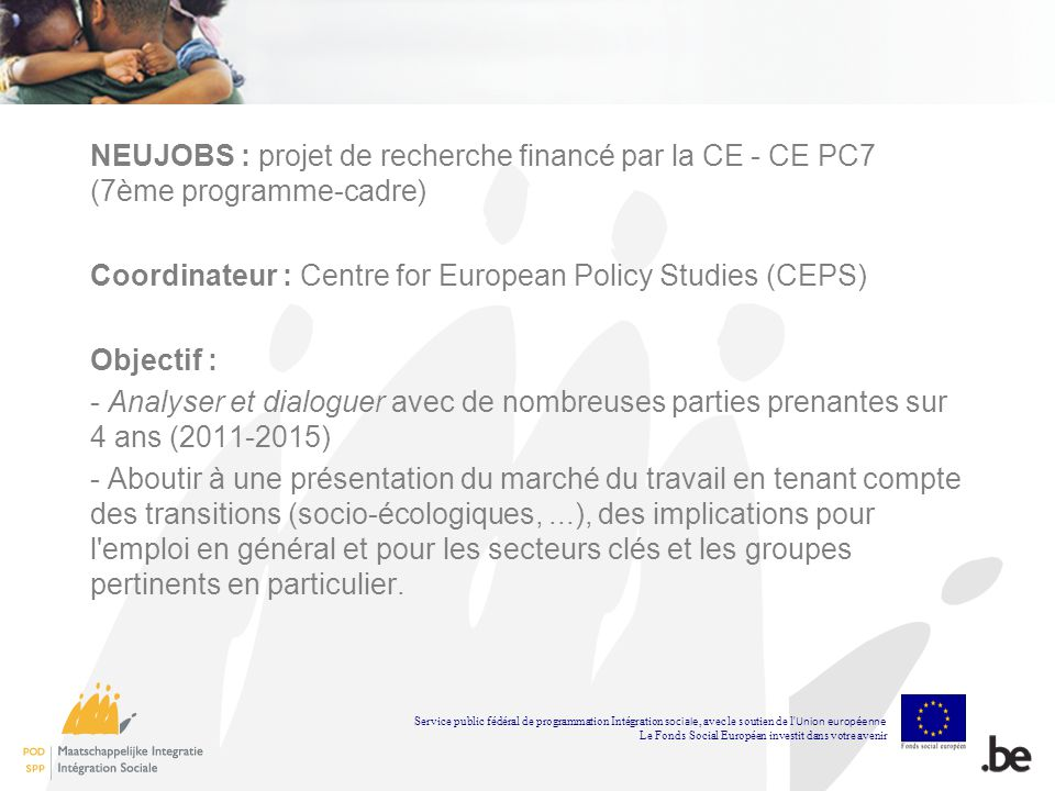 Coordinateur : Centre for European Policy Studies (CEPS) Objectif :