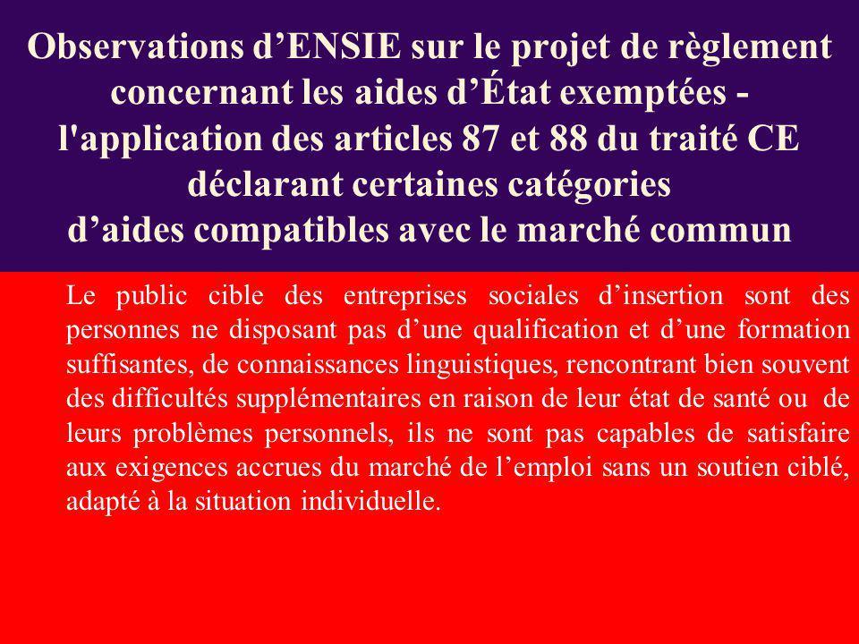 Observations d'ENSIE sur le projet de règlement concernant les aides d'État exemptées - l application des articles 87 et 88 du traité CE déclarant certaines catégories d'aides compatibles avec le marché commun