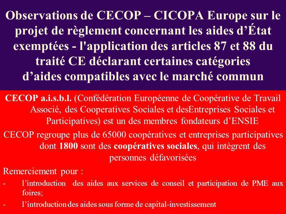 Observations de CECOP – CICOPA Europe sur le projet de règlement concernant les aides d'État exemptées - l application des articles 87 et 88 du traité CE déclarant certaines catégories d'aides compatibles avec le marché commun
