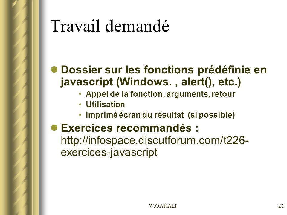 Travail demandé Dossier sur les fonctions prédéfinie en javascript (Windows. , alert(), etc.) Appel de la fonction, arguments, retour.