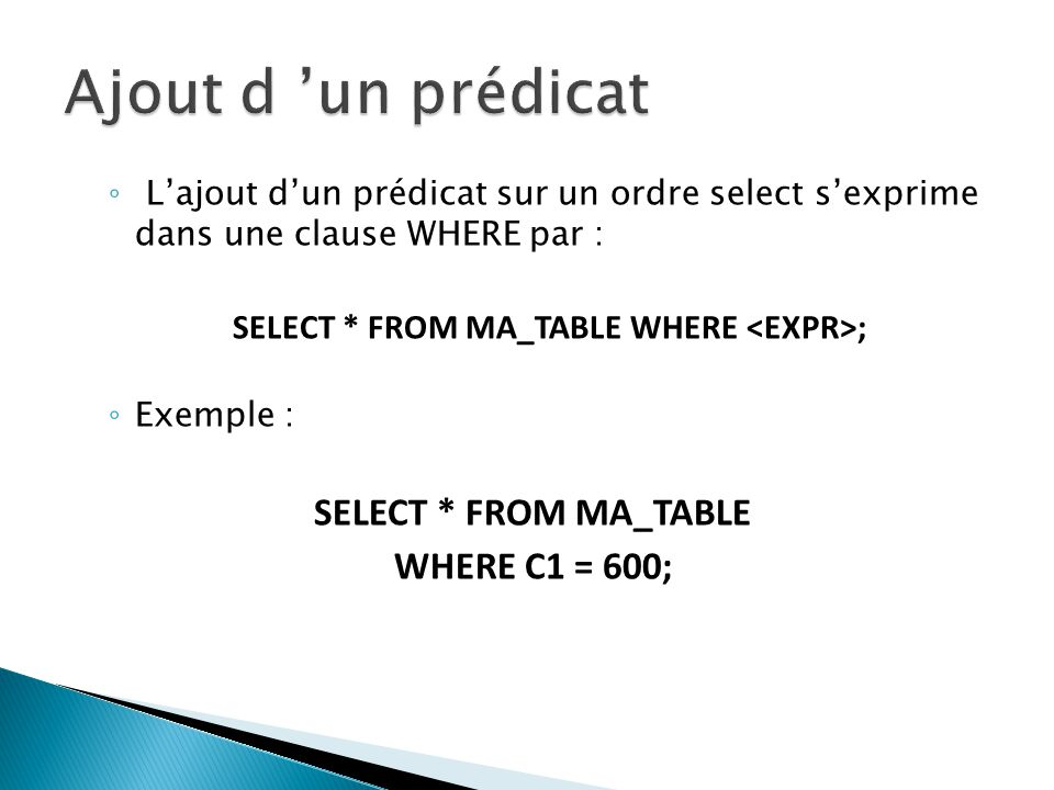 SELECT * FROM MA_TABLE WHERE <EXPR>;