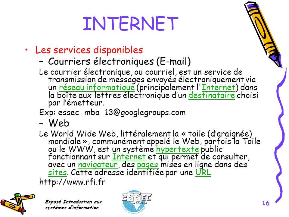 INTERNET Les services disponibles Courriers électroniques (E-mail) Web