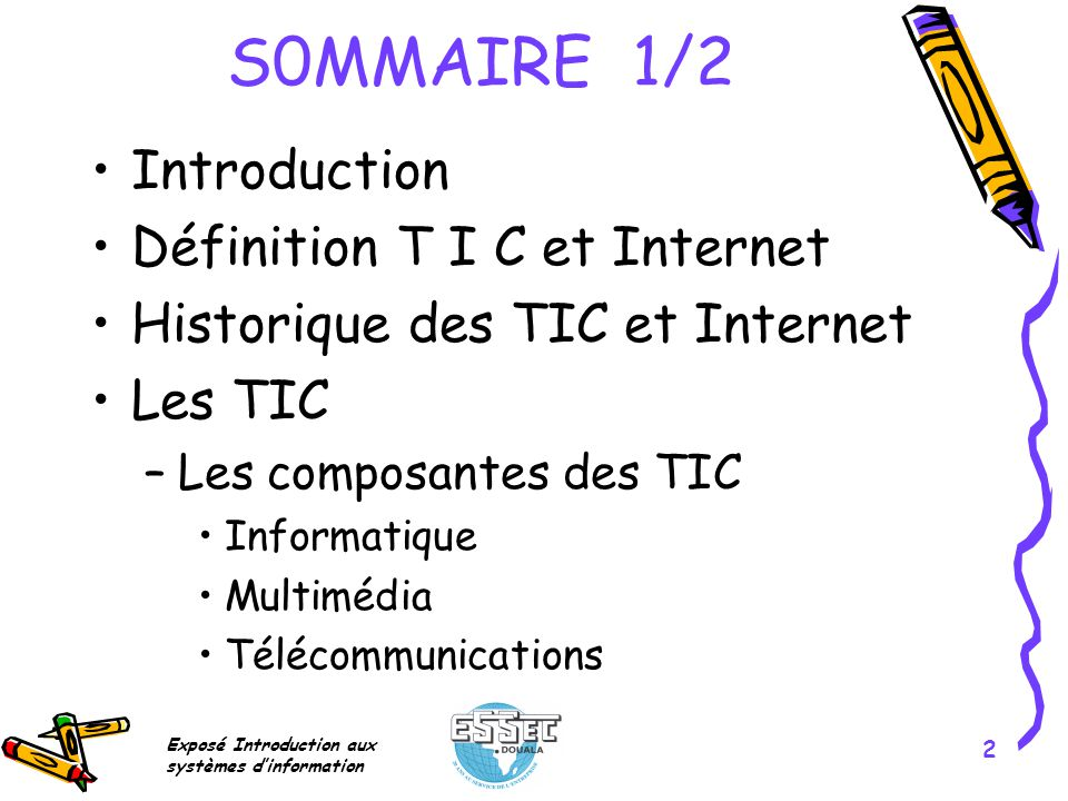 S0MMAIRE 1/2 Introduction Définition T I C et Internet