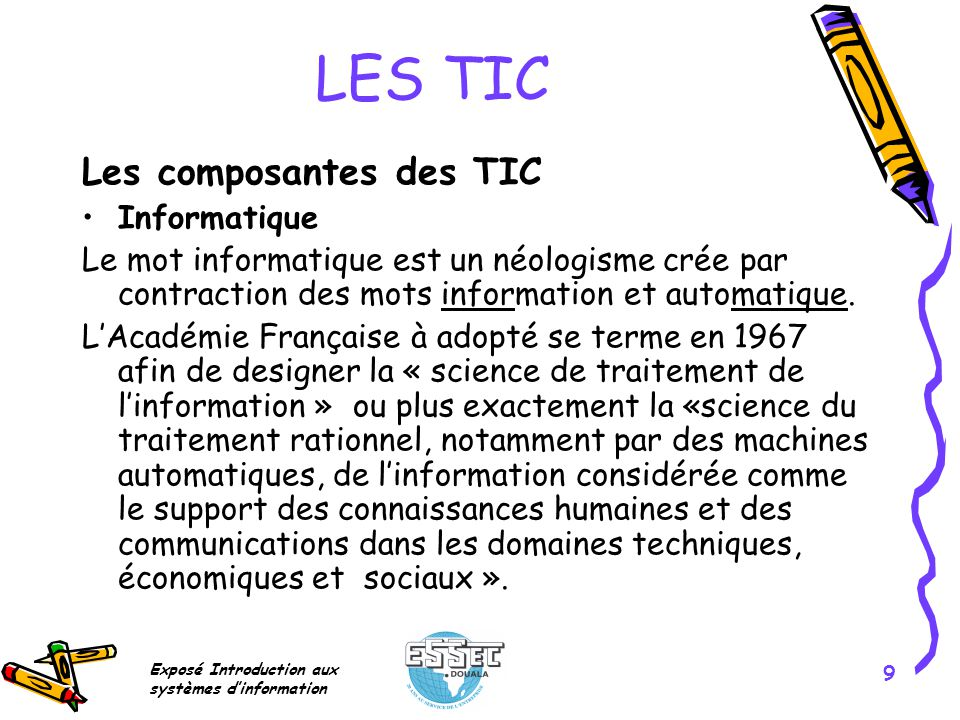 LES TIC Les composantes des TIC Informatique