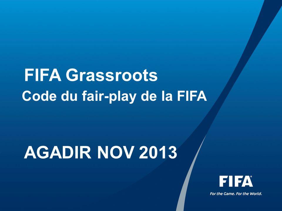 FIFA Grassroots AGADIR NOV 2013 Code du fair-play de la FIFA