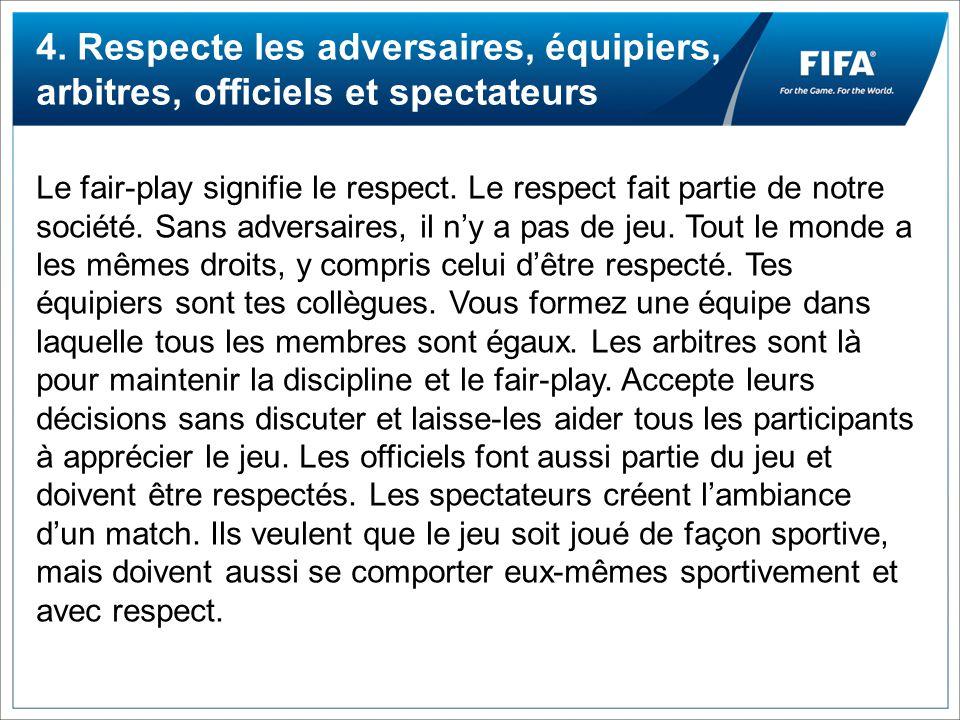 4. Respecte les adversaires, équipiers, arbitres, officiels et spectateurs