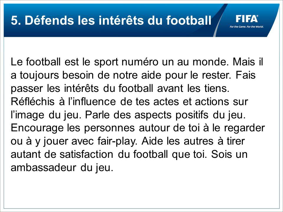 5. Défends les intérêts du football