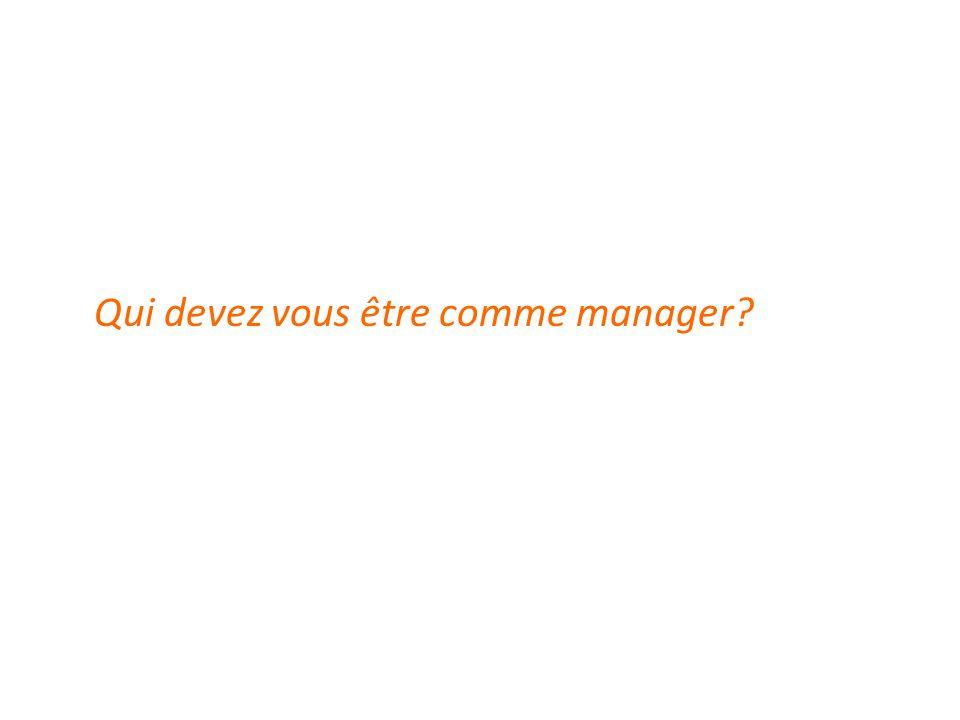 Qui devez vous être comme manager