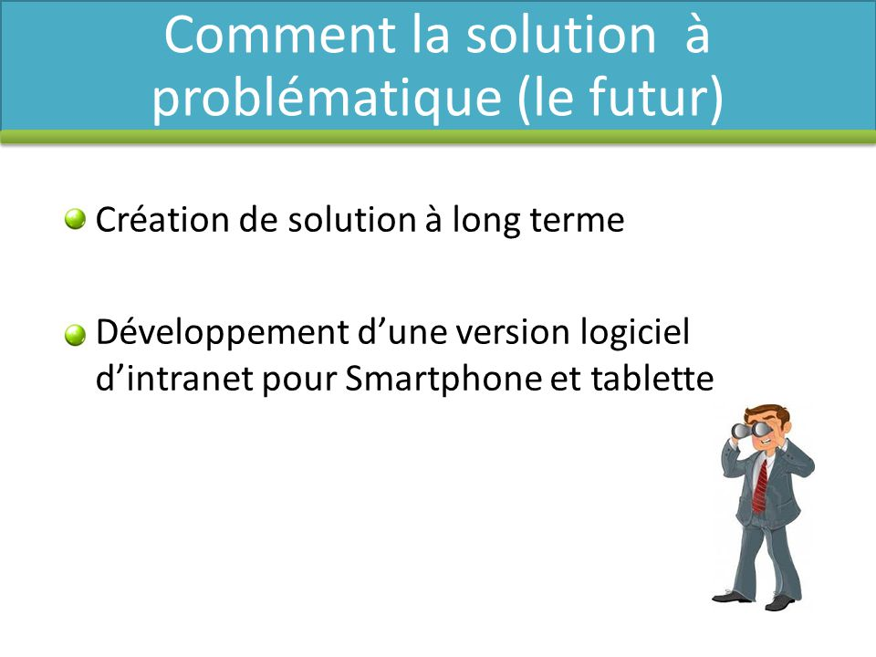 Comment la solution à problématique (le futur)